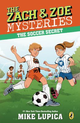 The Soccer Secret (Zach and Zoe Mysteries, The)