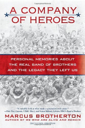 A Company of Heroes: Personal Memories about the Real Band of Brothers and the Legacy They Left Us 9780425240953