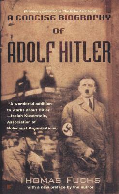 A Concise Biography of Adolf Hitler 9780425173404