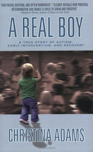 A Real Boy: A True Story of Autism, Early Intervention, and Recovery 9780425202432