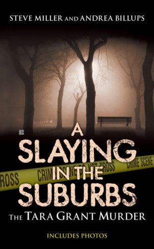 A Slaying in the Suburbs: The Tara Grant Murder 9780425225486