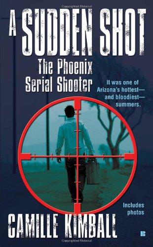 A Sudden Shot: The Phoenix Serial Shooter 9780425230190