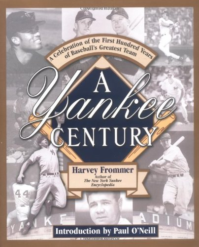 A Yankee Century: A Celebration of the First Hundred Years of Baseball's 9780425191774
