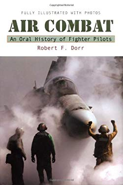 Air Combat: An Oral History of Fighter Pilots 9780425211700