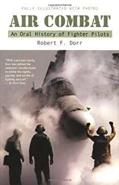 Air Combat: An Oral History of Fighter Pilots 9780425217412