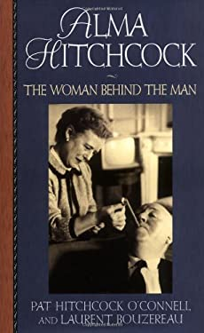 Alma Hitchcock: The Woman Behind the Man 9780425190050