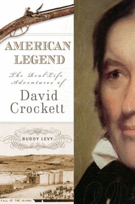 American Legend: The Real-Life Adventures of David Crockett 9780425210086
