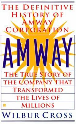 Amway: The True Story of the Company That Transformed the Lives Ofmillions 9780425170403