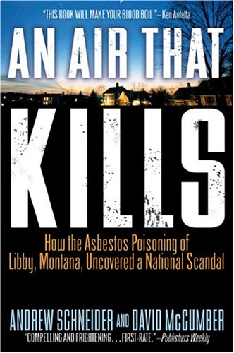 An Air That Kills: 6how the Asbestos Poisoning of Libby, Montana, Uncovered a National Scandal 9780425200094
