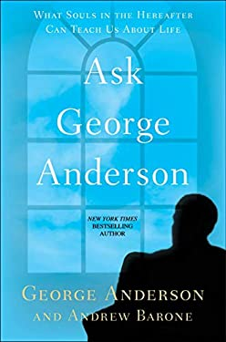 Ask George Anderson: What Souls in the Hereafter Can Teach Us about Life 9780425247280