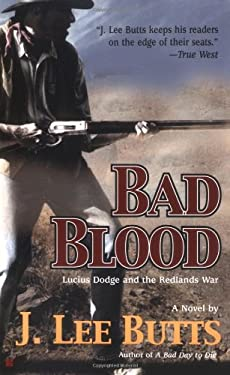Bad Blood: 7lucius Dodge and the Redlands War 9780425203521