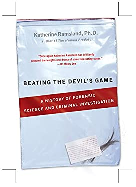 Beating the Devil's Game: A History of Forensic Science and Criminal Investigation 9780425221464