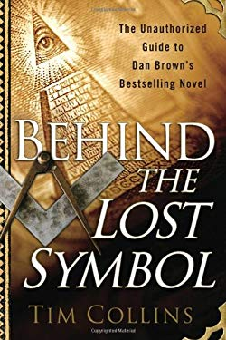 Behind the Lost Symbol: The Unauthorized Guide to Dan Brown's Bestselling Novel 9780425237212