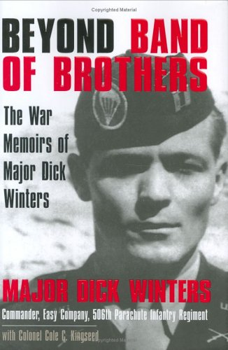 Beyond Band of Brothers: The War Memoirs of Major Dick Winters 9780425208137