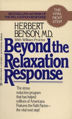 Beyond the Relaxation Response: How to Harness the Healing Power of Your Personal Beliefs 9780425081839