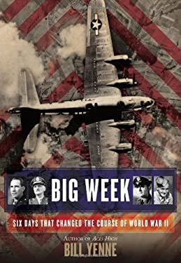 Big Week: Six Days That Changed the Course of World War II 9780425255759