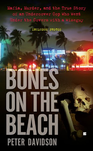 Bones on the Beach: Mafia, Murder, and the True Story of an Undercover Cop Who Went Under the Covers with a Wiseguy 9780425235126