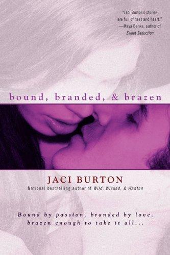 Bound, Branded, & Brazen 9780425232699
