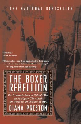 Boxer Rebellion: The Dramatic Story of China's War on Foreigners That Shook the World in the Summer of 1900 9780425180846