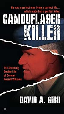 Camouflaged Killer: The Shocking Double Life Colonel Russell Williams 9780425259191