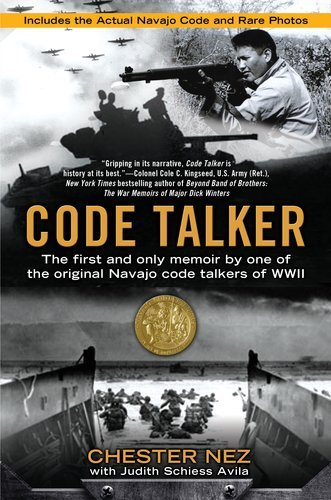 Code Talker: The First and Only Memoir by One of the Original Navajo Code Talkers of WWII 9780425244234