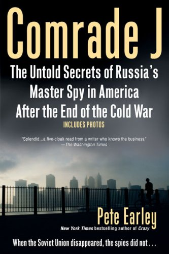 Comrade J: The Untold Secrets of Russia's Master Spy in America After the End of the Cold War 9780425225622