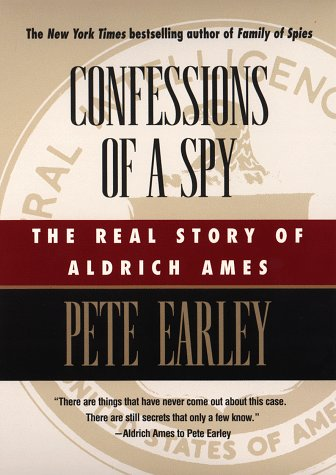 Confessions of a Spy: The Real Story of Aldrich Ames 9780425167120