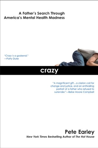 Crazy: A Father's Search Through America's Mental Health Madness 9780425213896