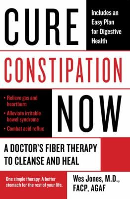 Cure Constipation Now: A Doctor's Fiber Therapy to Cleanse and Heal 9780425227558