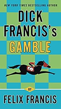 Dick Francis's Gamble 9780425250389