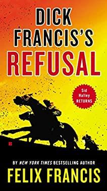 Dick Francis's Refusal (Sid Halley)