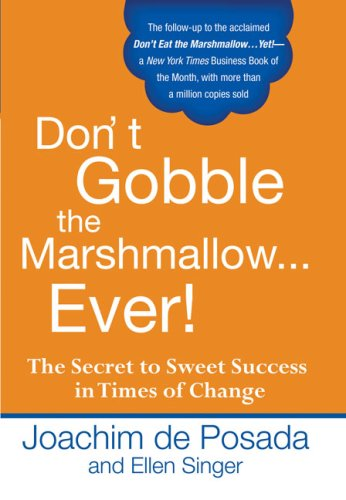 Don't Gobble the Marshmallow Ever!: The Secret to Sweet Success in Times of Change 9780425217429