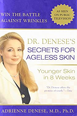 Dr. Denese's Secrets for Ageless Skin: Younger Skin in 8 Weeks 9780425204108