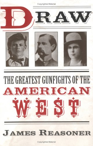 Draw: The Greatest Gunfights of the American West 9780425191934