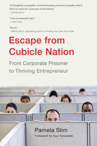 Escape from Cubicle Nation: From Corporate Prisoner to Thriving Entrepreneur 9780425232842
