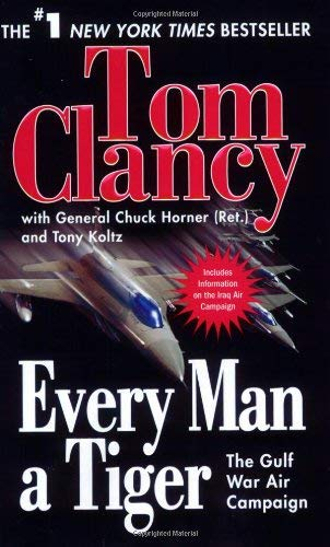 Every Man a Tiger: The Gulf War Air Campaign 9780425219133