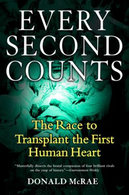 Every Second Counts: The Race to Transplant the First Human Heart 9780425215227