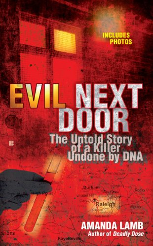 Evil Next Door: The Untold Story of a Killer Undone by DNA 9780425233344