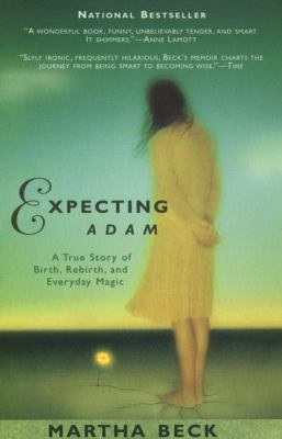 Expecting Adam: A True Story of Birth, Rebirth, and Everyday Magic 9780425174487