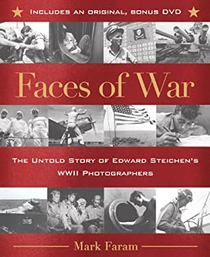 Faces of War: The Untold Story of Edward Steichen's WWII Photographers [With DVD] 9780425221402