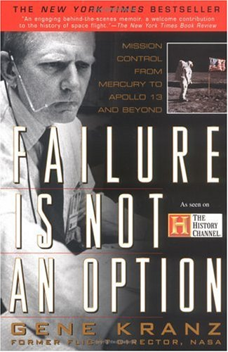 Failure Is Not an Option: Mission Control from Mercury to Apollo 13 and 9780425179871