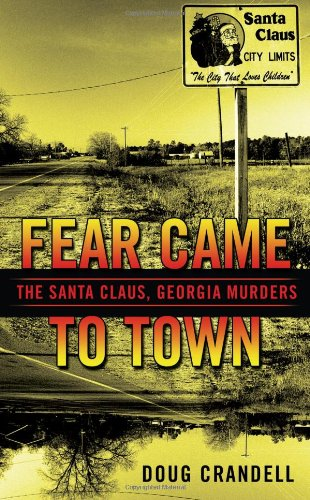 Fear Came to Town: The Santa Claus, Georgia, Murders 9780425231494