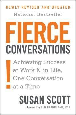 Fierce Conversations: Achieving Sucess at Work and in Life One Conversation at a Time 9780425193372