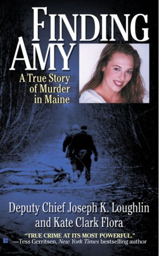 Finding Amy: A True Story of Murder in Maine 9780425218655