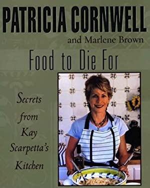Food to Die for: Secrets from Kay Scarpetta's Kitchen 9780425193624