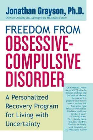 Freedom from Obsessive Compulsive Disorder: A Personalized Recovery Program for Living with Uncertainty 9780425199558