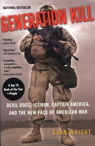 Generation Kill: Devil Dogs, Iceman, Captain America, and the New Face of American War 9780425200407