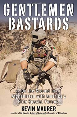 Gentlemen Bastards: On the Ground in Afghanistan with America's Elite Special Forces 9780425252697