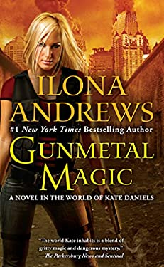 Gunmetal Magic: A Novel in the World of Kate Daniels 9780425256138