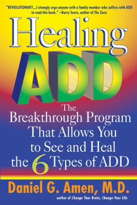 Healing Add: The Breakthrough Program That Allows You to Seand Heal the 9780425183274